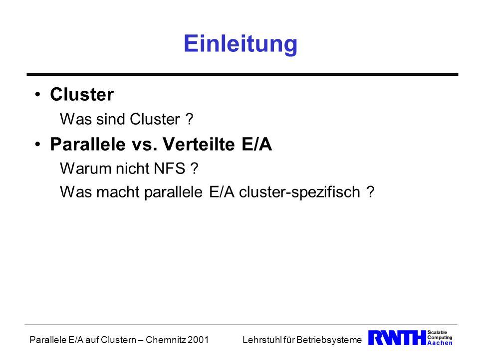 Einleitung Cluster Parallele vs. Verteilte E/A Was sind Cluster