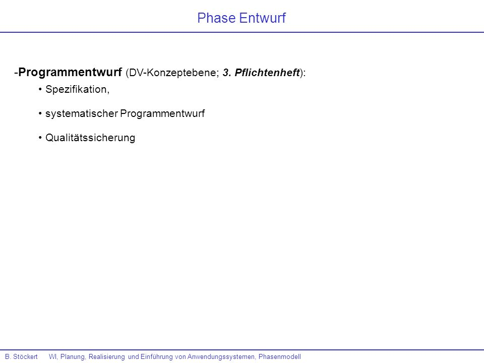 Phase Entwurf Programmentwurf (DV-Konzeptebene; 3. Pflichtenheft):