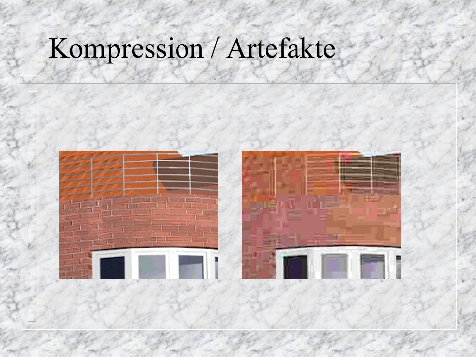 Kompression / Artefakte