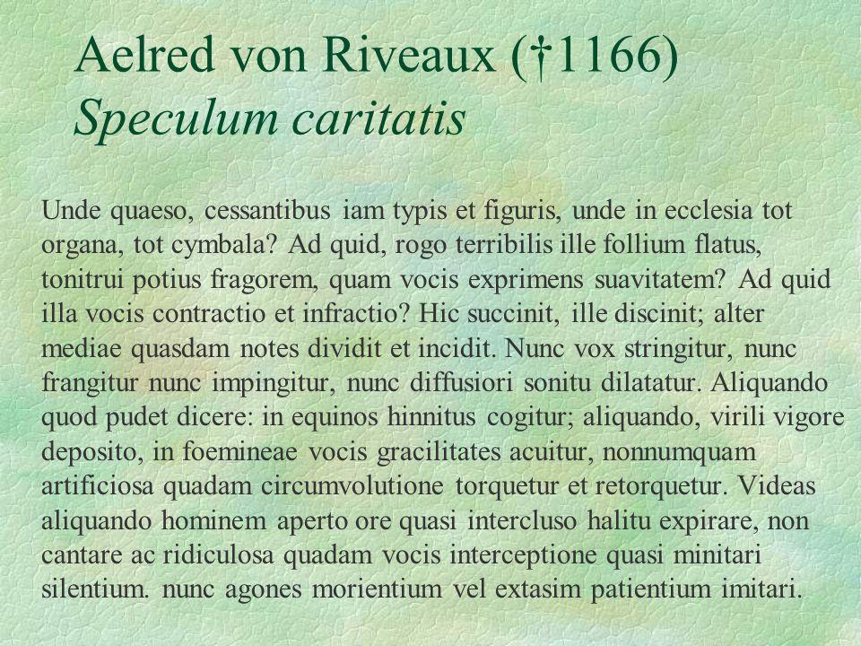 Aelred von Riveaux (†1166) Speculum caritatis