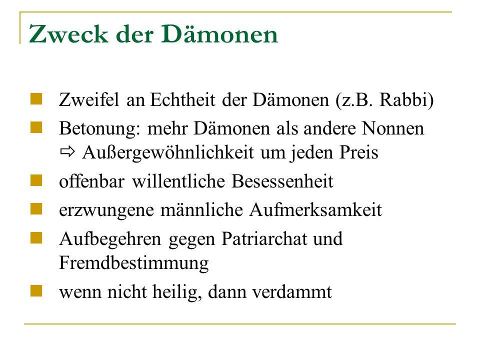 Zweck der Dämonen Zweifel an Echtheit der Dämonen (z.B. Rabbi)