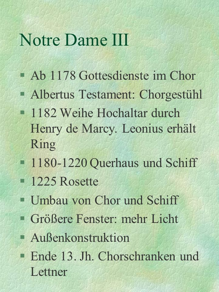 Notre Dame III Ab 1178 Gottesdienste im Chor