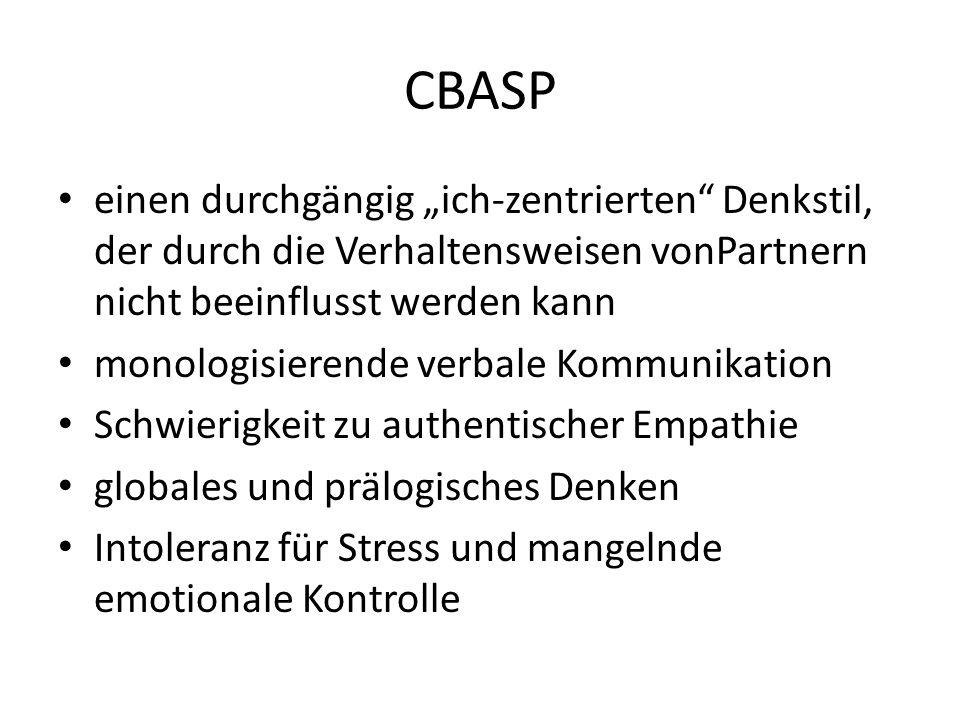 """CBASP einen durchgängig """"ich-zentrierten Denkstil, der durch die Verhaltensweisen vonPartnern nicht beeinflusst werden kann."""
