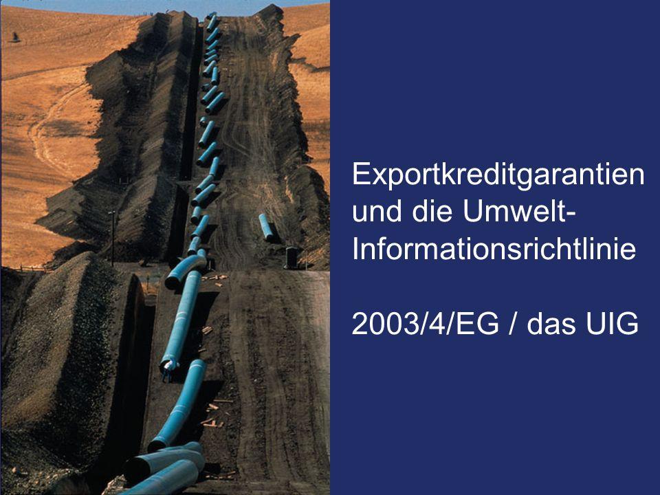 Exportkreditgarantien und die Umwelt-Informationsrichtlinie