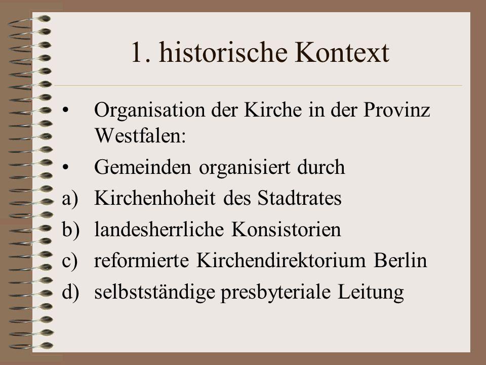 1. historische Kontext Organisation der Kirche in der Provinz Westfalen: Gemeinden organisiert durch.