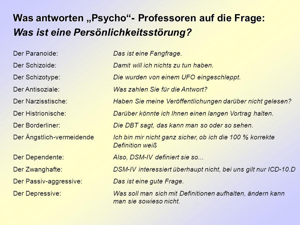 """Was antworten """"Psycho - Professoren auf die Frage:"""