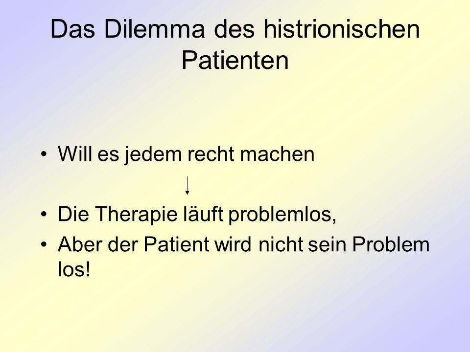 Das Dilemma des histrionischen Patienten