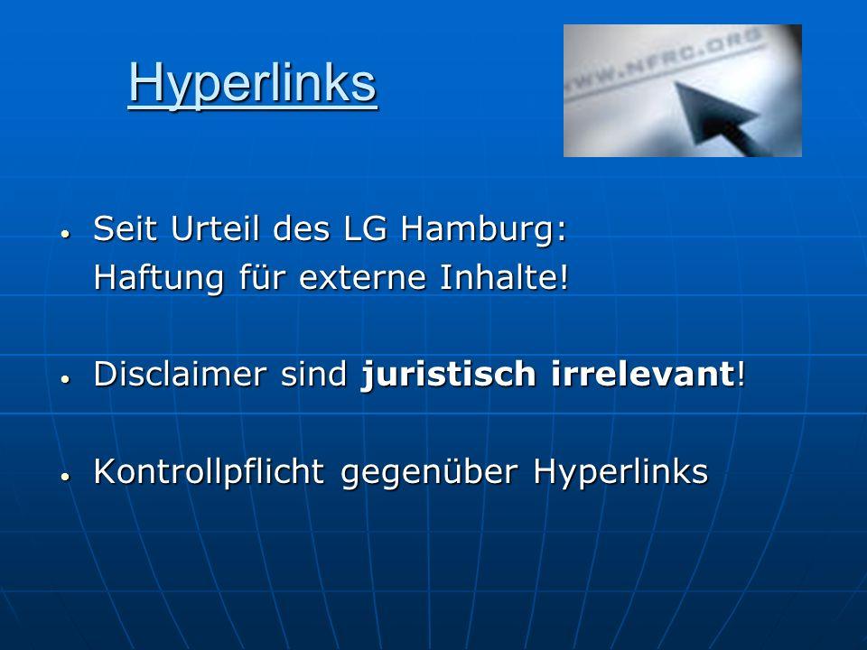 Hyperlinks Seit Urteil des LG Hamburg: Haftung für externe Inhalte!