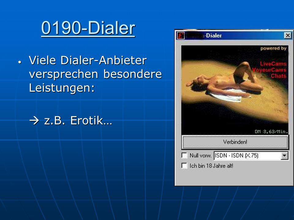 0190-Dialer Viele Dialer-Anbieter versprechen besondere Leistungen: