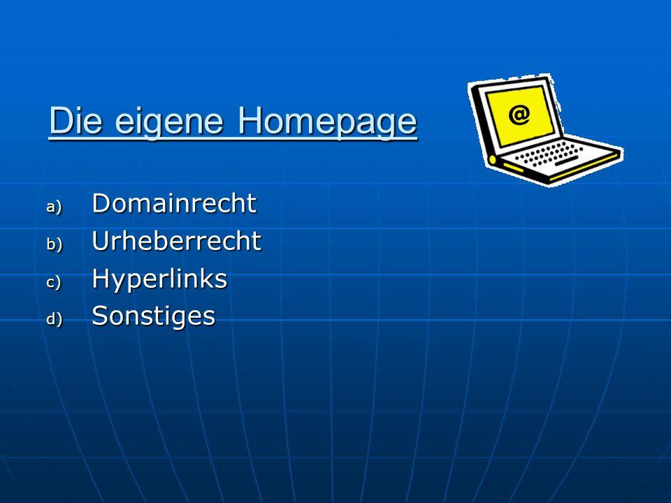 Die eigene Homepage Domainrecht Urheberrecht Hyperlinks Sonstiges