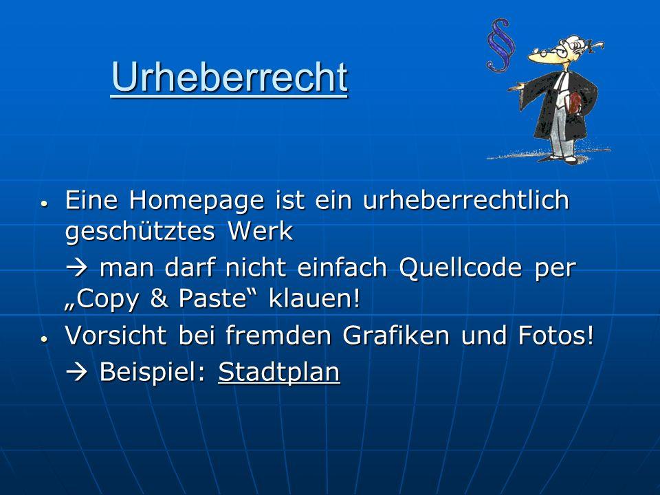 Urheberrecht Eine Homepage ist ein urheberrechtlich geschütztes Werk