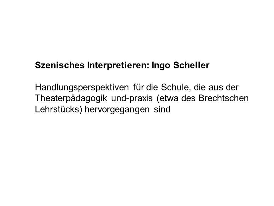 Szenisches Interpretieren: Ingo Scheller