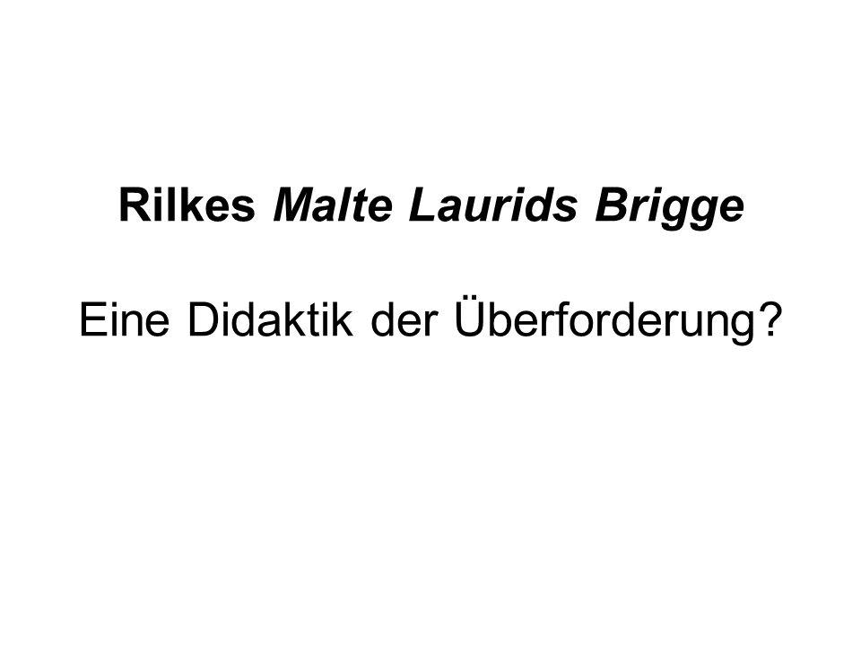 Rilkes Malte Laurids Brigge Eine Didaktik der Überforderung