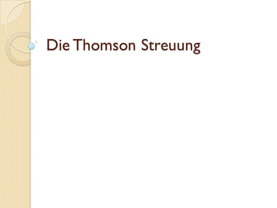 Die Thomson Streuung