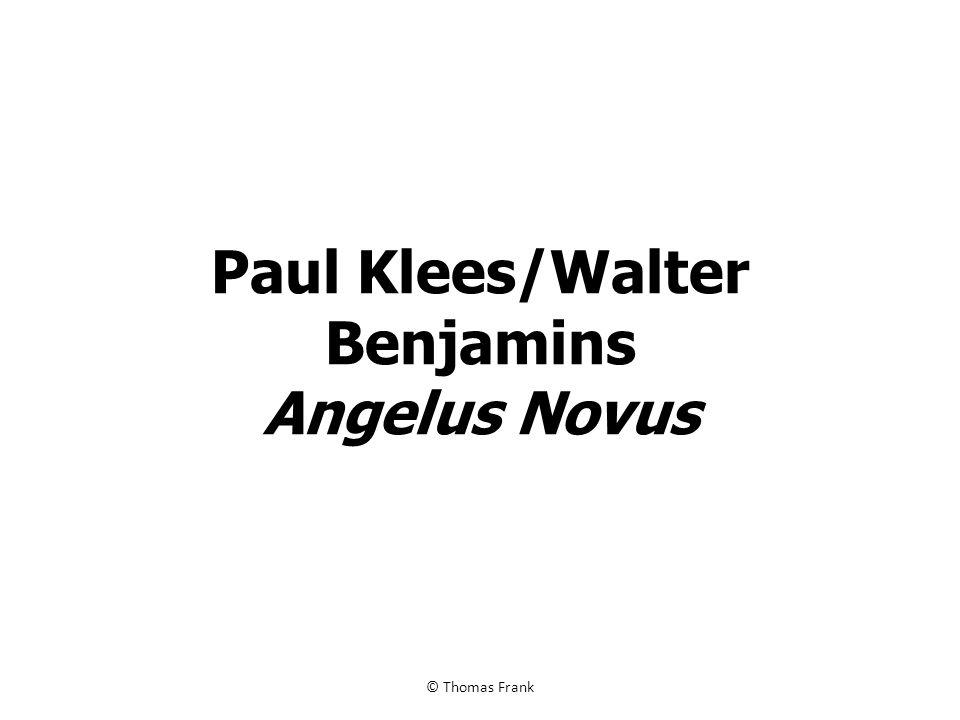 Paul Klees/Walter Benjamins Angelus Novus
