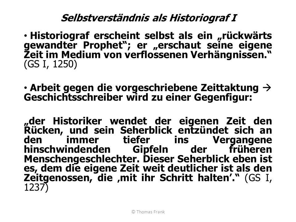 Selbstverständnis als Historiograf I