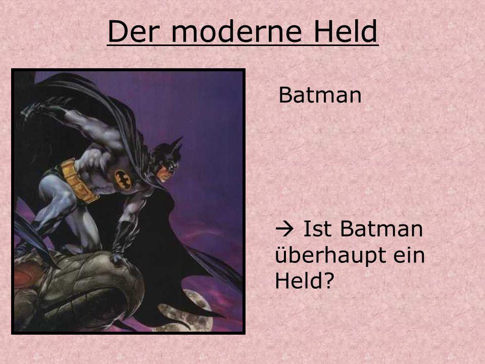 Der moderne Held Batman  Ist Batman überhaupt ein Held