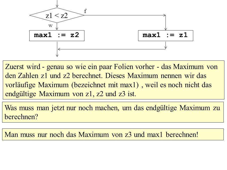 Man muss nur noch das Maximum von z3 und max1 berechnen!