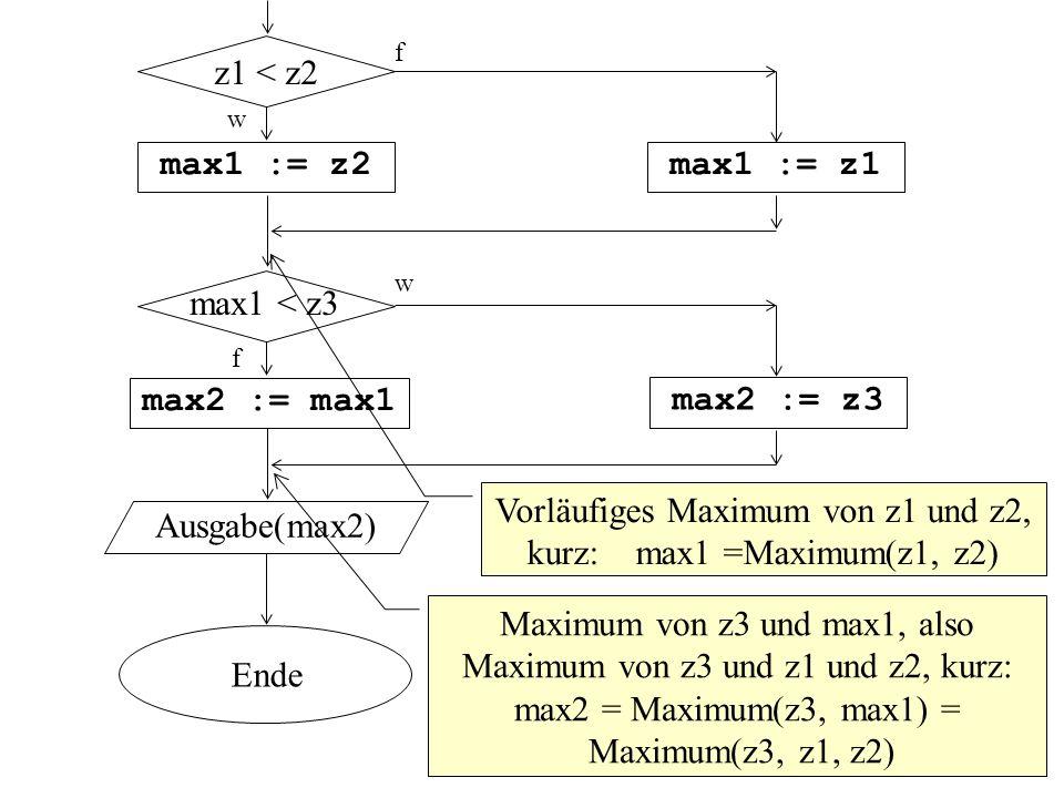 Vorläufiges Maximum von z1 und z2, kurz: max1 =Maximum(z1, z2)