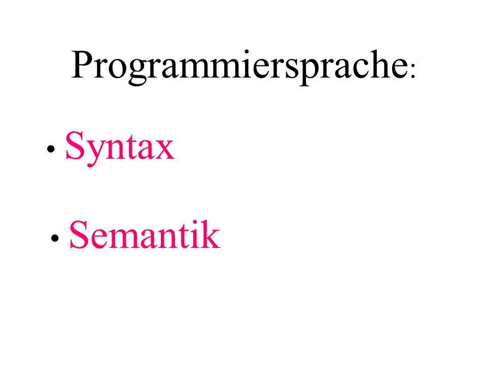 Programmiersprache: Syntax Semantik Weiter mit PP.
