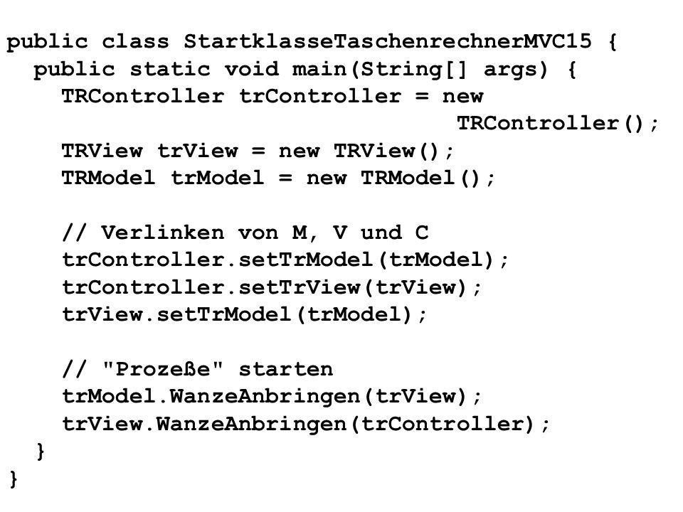public class StartklasseTaschenrechnerMVC15 {