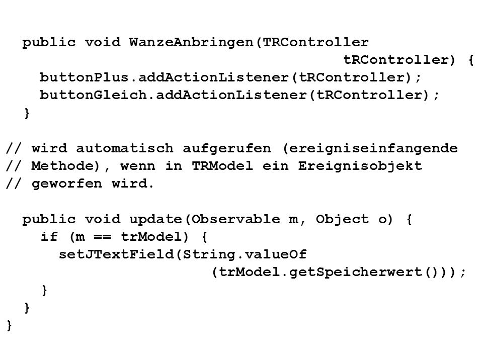 public void WanzeAnbringen(TRController