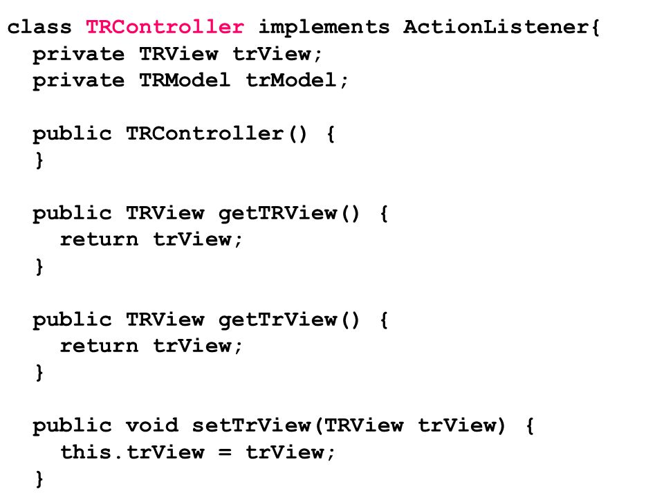 class TRController implements ActionListener{