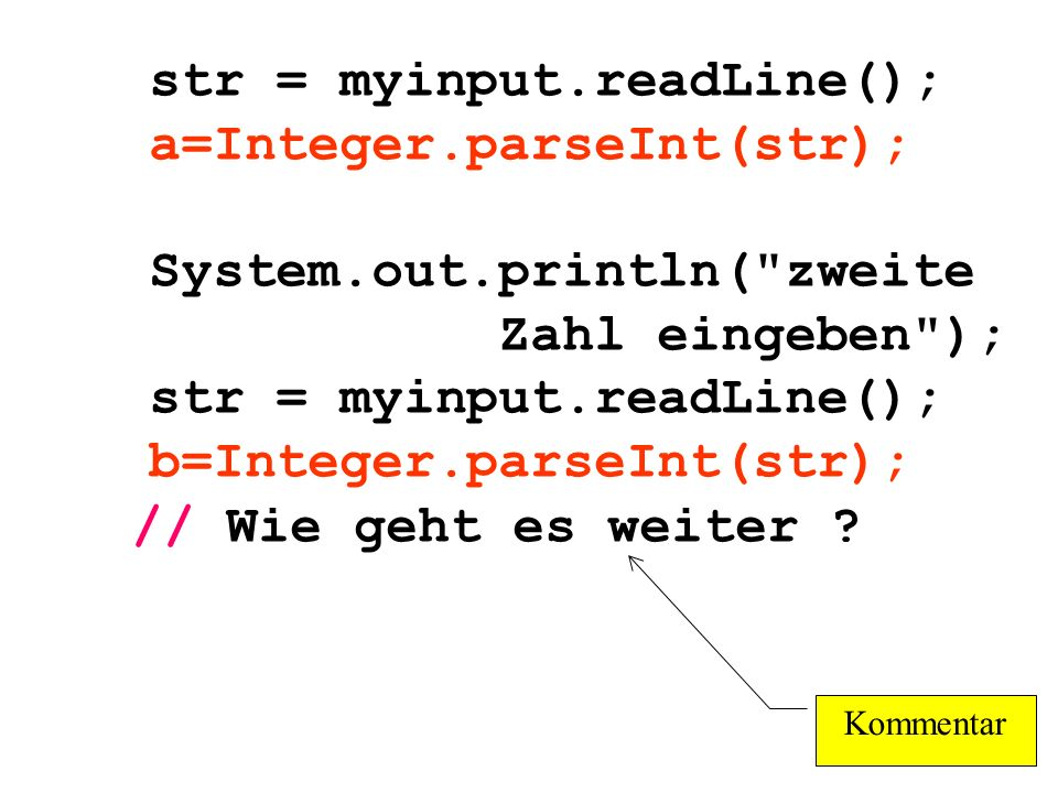 str = myinput. readLine(); a=Integer. parseInt(str);. System. out