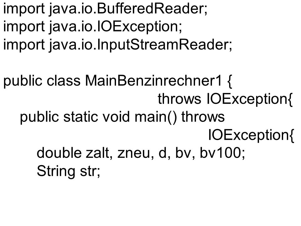 import java. io. BufferedReader; import java. io