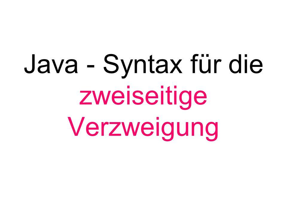 Java - Syntax für die zweiseitige Verzweigung