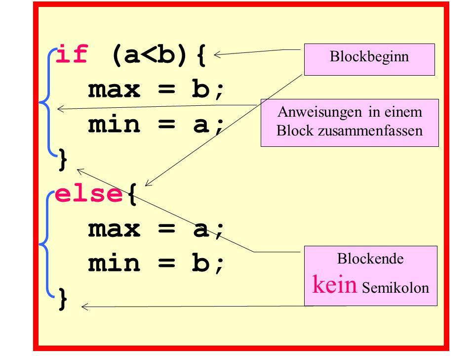 if (a<b){ max = b; min = a; } else{ max = a; min = b; }
