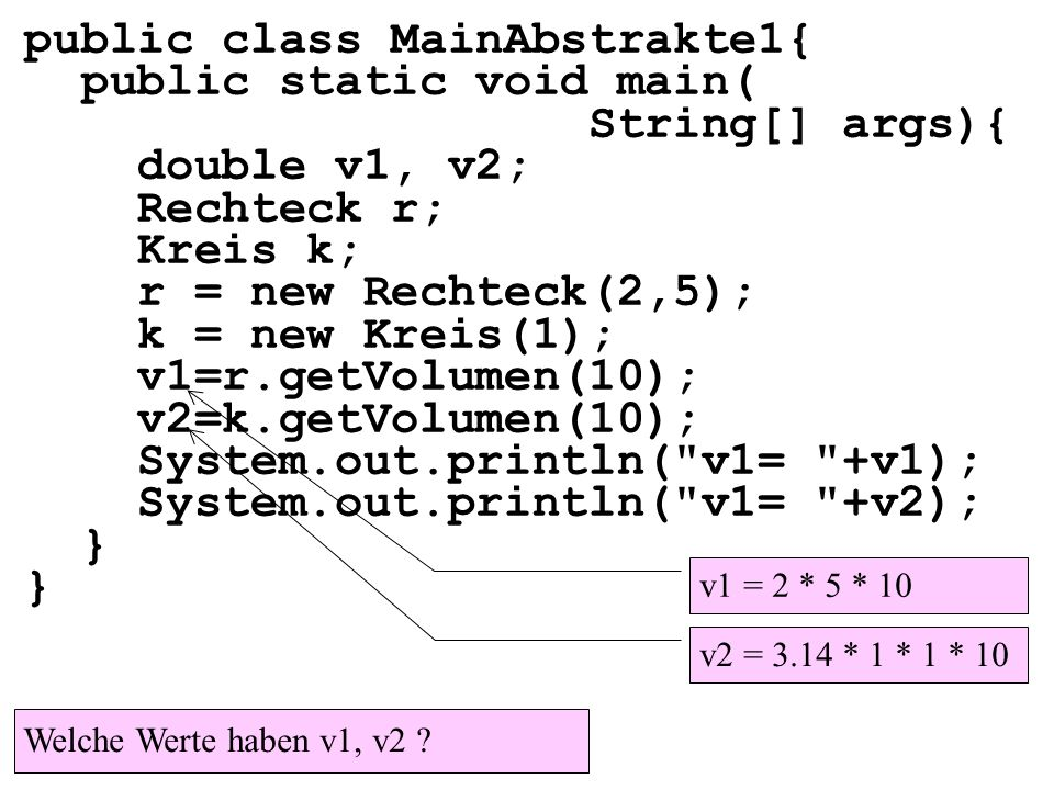 public class MainAbstrakte1{ public static void main( String[] args){