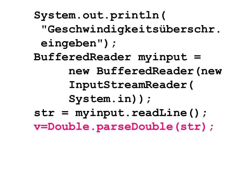 System. out. println( Geschwindigkeitsüberschr