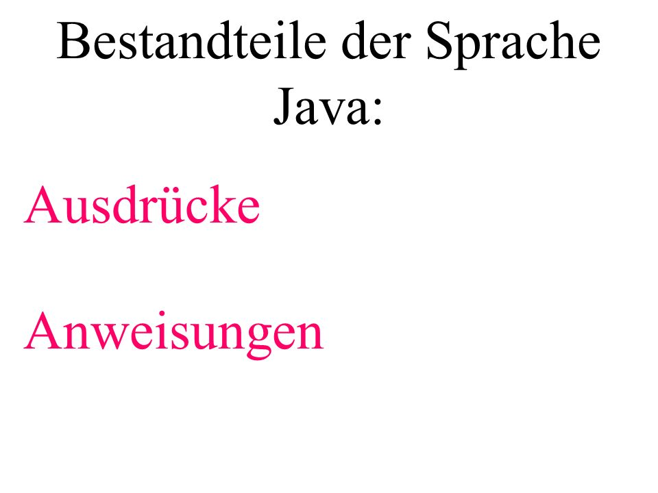 Bestandteile der Sprache Java: