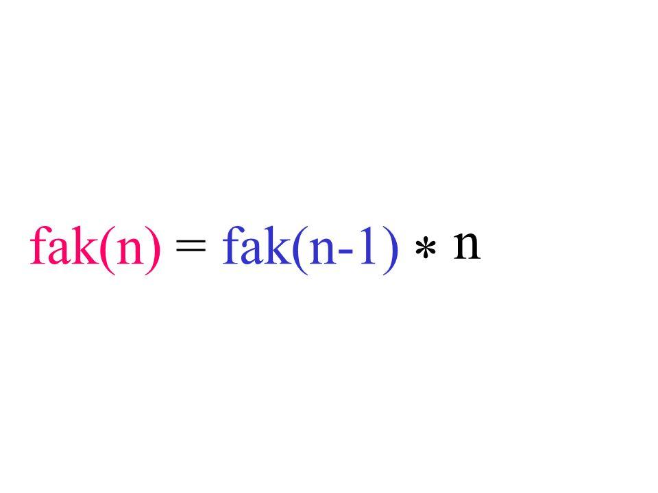 fak(n) = fak(n-1) n *