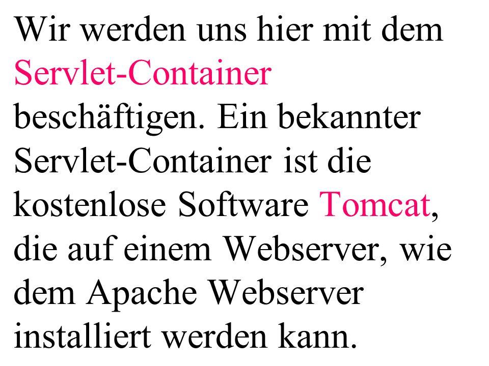 Wir werden uns hier mit dem Servlet-Container beschäftigen