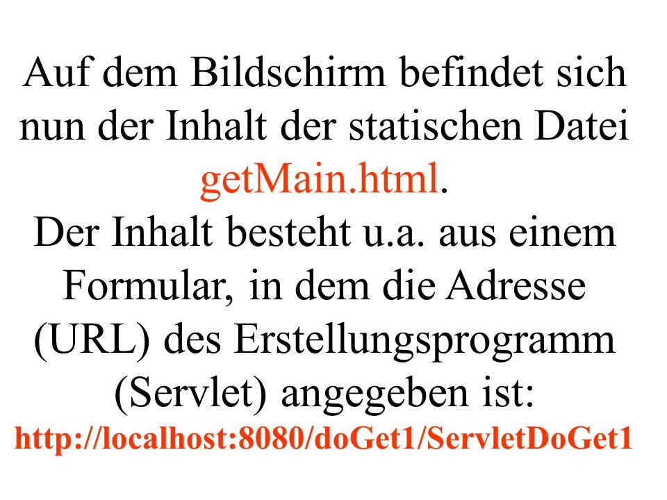 Auf dem Bildschirm befindet sich nun der Inhalt der statischen Datei getMain.html.