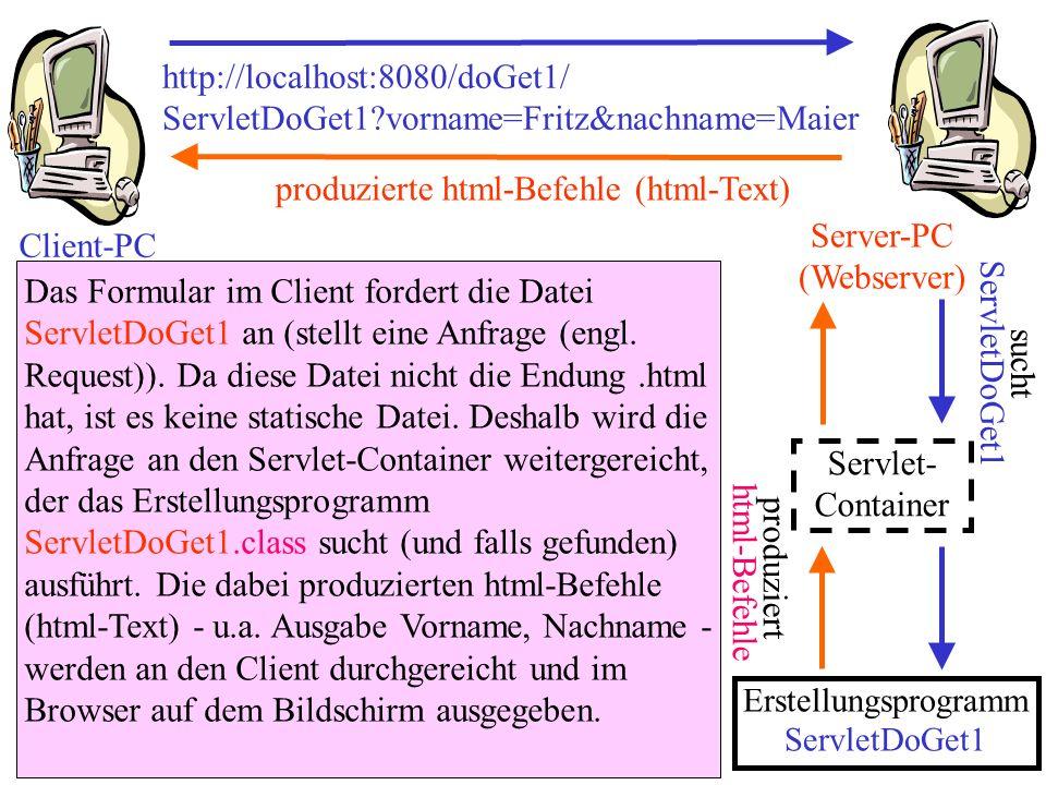 produzierte html-Befehle (html-Text) Server-PC (Webserver) Client-PC