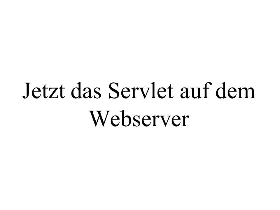 Jetzt das Servlet auf dem Webserver
