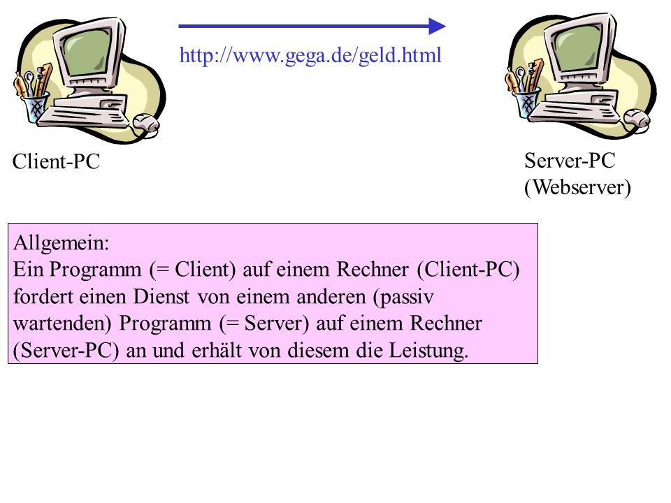 http://www.gega.de/geld.html Client-PC. Server-PC (Webserver)