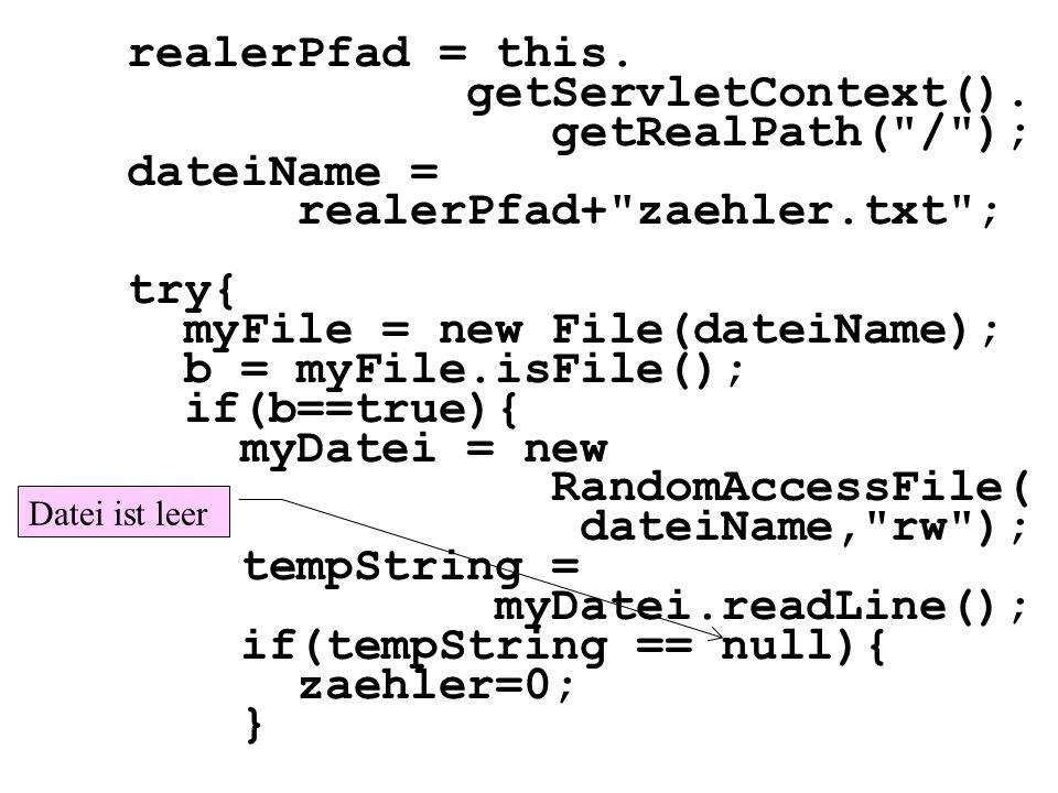 realerPfad+ zaehler.txt ; try{ myFile = new File(dateiName);
