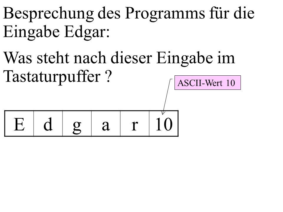 E d g a r 10 Besprechung des Programms für die Eingabe Edgar: