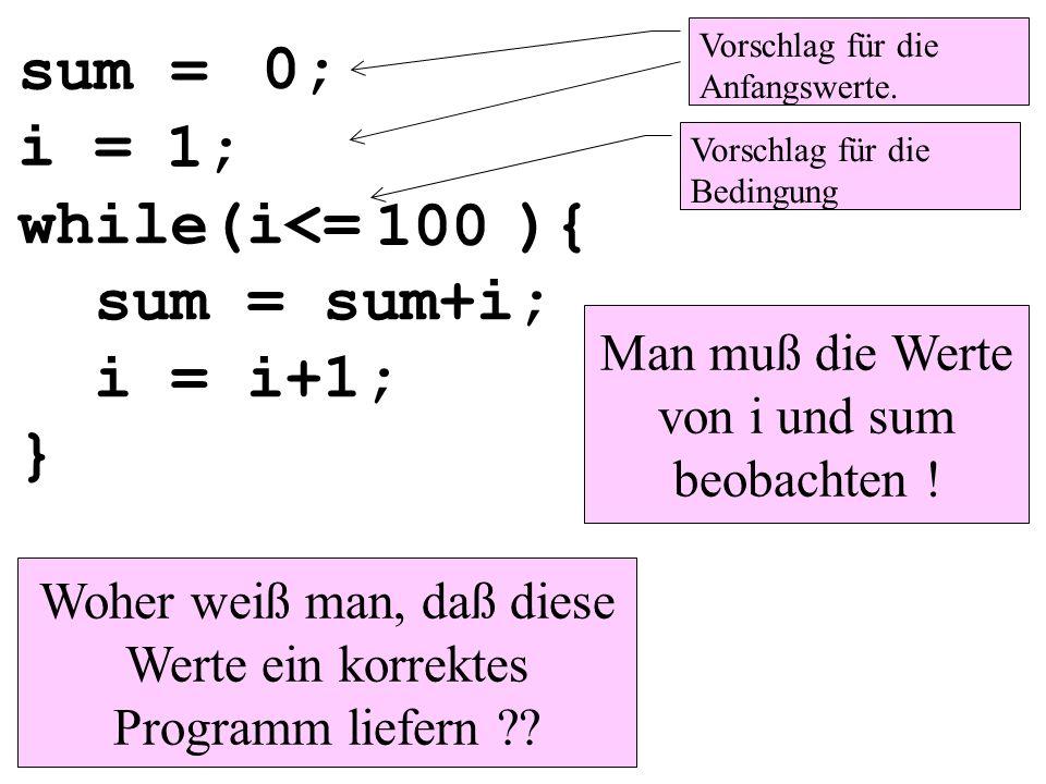 sum = 0; i = 1; while(i<= ){ 100 sum = sum+i; i = i+1; }