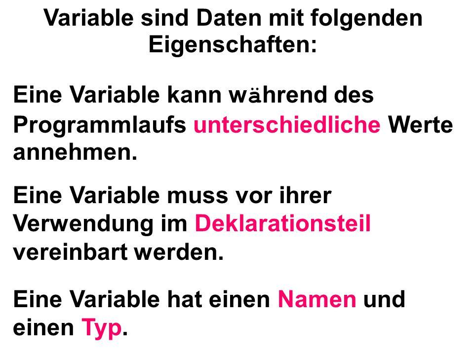 Variable sind Daten mit folgenden Eigenschaften:
