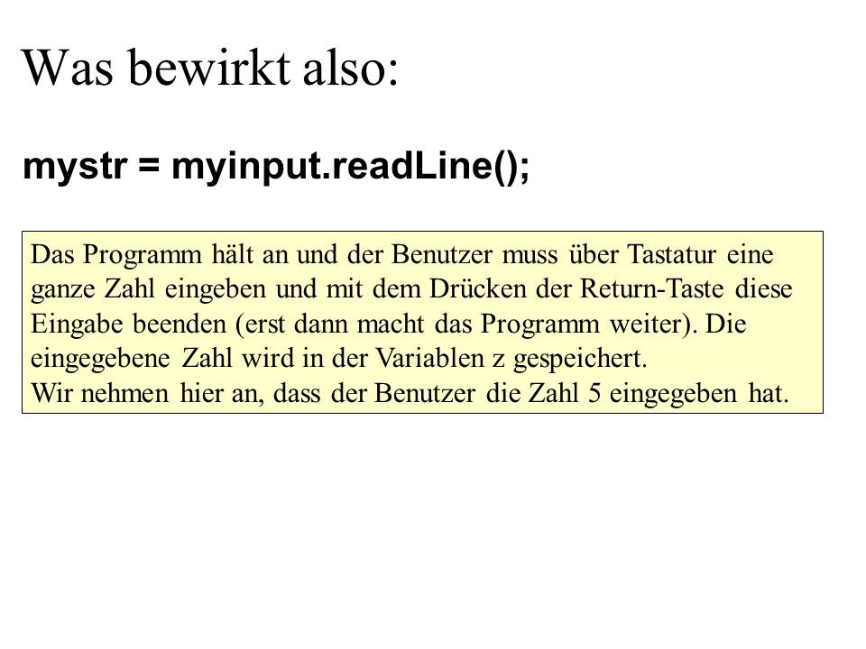 Was bewirkt also: mystr = myinput.readLine();