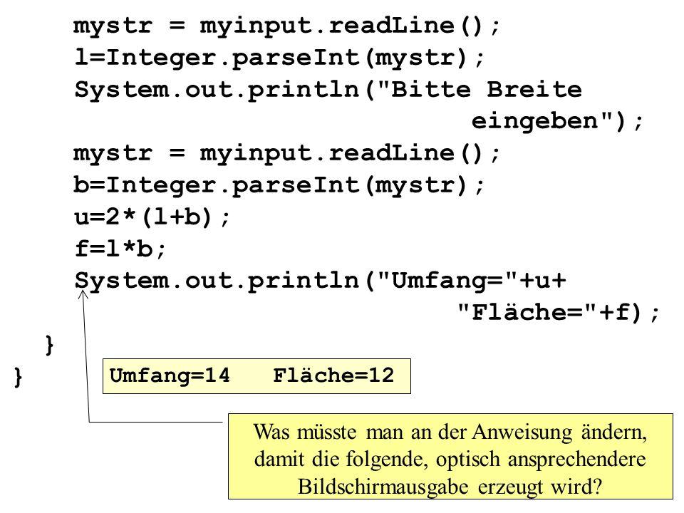 mystr = myinput. readLine(); l=Integer. parseInt(mystr); System. out