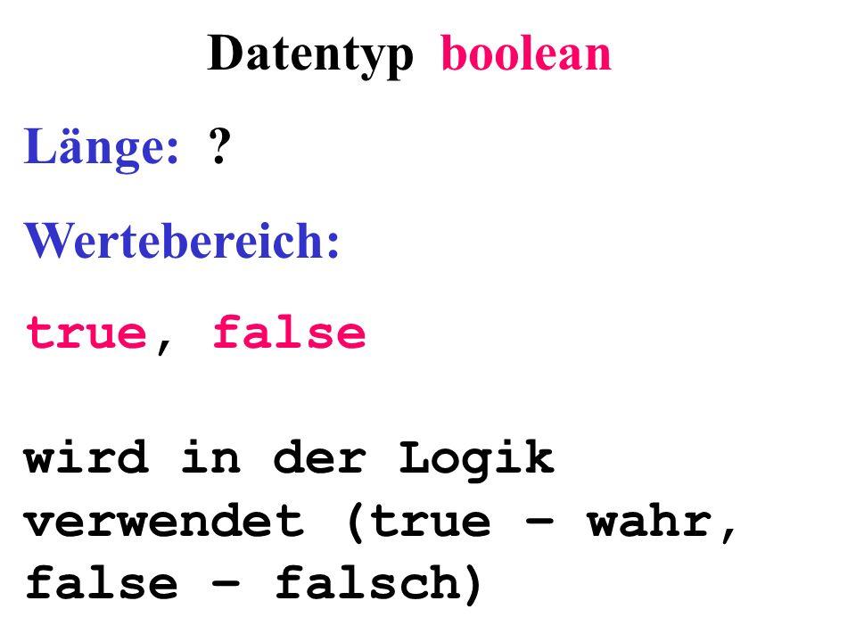 true, false wird in der Logik verwendet (true – wahr, false – falsch)