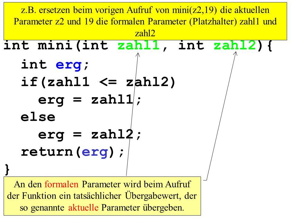 int mini(int zahl1, int zahl2){ int erg; if(zahl1 <= zahl2)