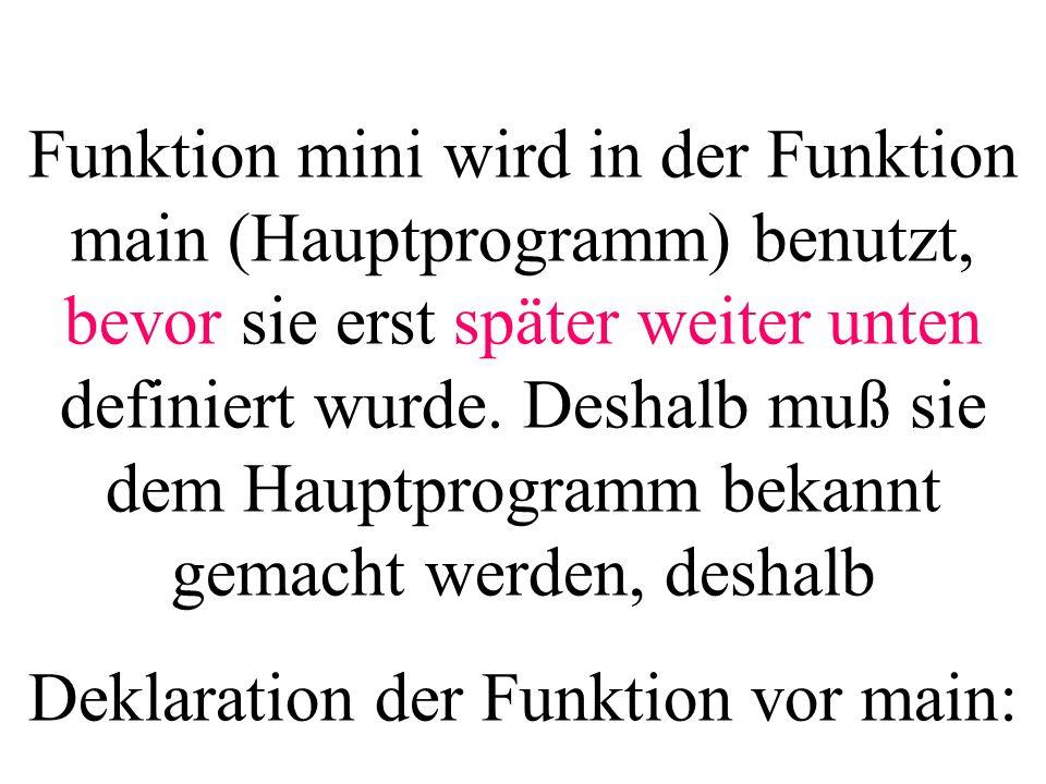 Deklaration der Funktion vor main: