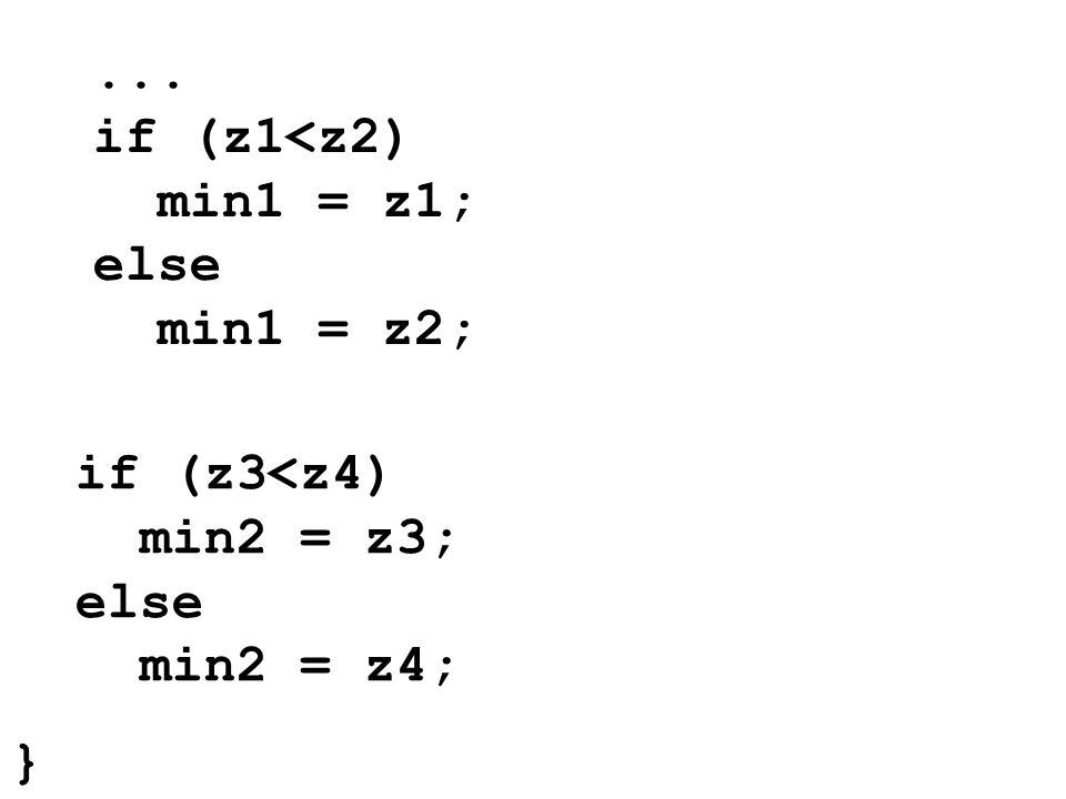 ... if (z1<z2) min1 = z1; else min1 = z2;